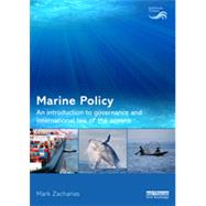 Marine Policy: An Introduction to Governance and International Law of the Oceans by Zacharias; Mark, 9780415633079