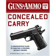 Guns & Ammo Guide to Concealed Carry by Guns & Ammo; Poole, Eric R., 9781510713079