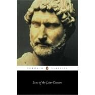 Lives of the Later Caesars Pt. 1 : Augustan History, with Newly Compiled Lives of Nerva and Trajan by Anonymous (Author); Briley, Anthony (Translator), 9780140443080