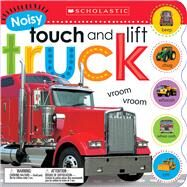 Noisy Touch and Lift Truck (Scholastic Early Learners) by Scholastic, 9780545903080