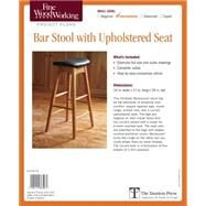 Fine Woodworking Bar Stool With Upholstered Seat Project Plans by Fine Woodworking, 9781631863080