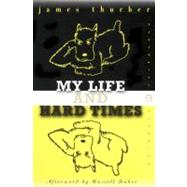 My Life And Hard Times by Thurber, James, 9780060933081