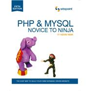 PHP & MYSQL Novice To Ninja by Yank, Kevin, 9780987153081