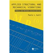 Applied Structural and Mechanical Vibrations: Theory and Methods, Second Edition 9781138073081N