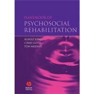 Handbook of Psychosocial Rehabilitation by King, Robert; Lloyd, Chris; Meehan, Tom, 9781405133081