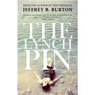 The Lynchpin by Burton, Jeffrey B., 9781849823081