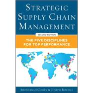 Strategic Supply Chain Management: The Five Core Disciplines for Top Performance, Second Editon by Cohen, Shoshanah; Roussel, Joseph, 9780071813082