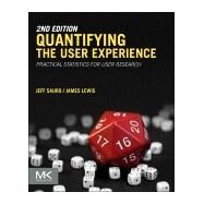 Quantifying the User Experience by Sauro, Jeff; Lewis, James R., 9780128023082