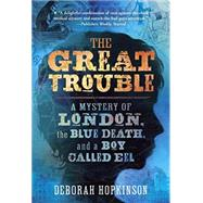 The Great Trouble by Hopkinson, Deborah, 9780375843082
