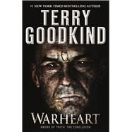 Warheart by Goodkind, Terry, 9780765383082