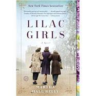 Lilac Girls by KELLY, MARTHA HALL, 9781101883082