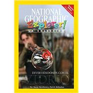 Explorer Books (Pathfinder Spanish Science: Physical Science): Divirtiendonos con el vidrio by National Geographic Learning, 9781285413082