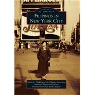 Filipinos in New York City by Nadal, Kevin L.; Filipino American National Historical Society, 9781467123082