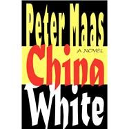 China White by Maas, Peter, 9781501153082