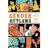 Gender Outlaws : The Next Generation by Bornstein, Kate; Bergman, S. Bear, 9781580053082
