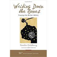 Writing Down the Bones by GOLDBERG, NATALIECAMERON, JULIA, 9781611803082
