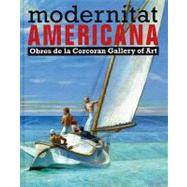 Modernitat Americana / American Modern: Obres De La Corcoran Gallery of Art / Works from the Corcoran Gallery of Art by Fundacio Joan Miro, 9788493473082