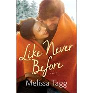 Like Never Before by Tagg, Melissa, 9780764213083