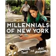 Millennials of New York by Toole, Connor; Macdonald, Alec, 9781501143083