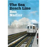 The Sea Beach Line A Novel by Nadler, Ben, 9781941493083