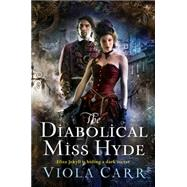 The Diabolical Miss Hyde by Carr, Viola, 9780062363084