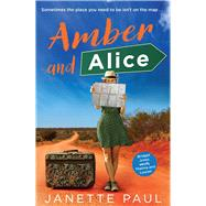 Amber and Alice by Paul, Janette, 9780143783084