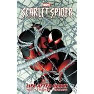 Scarlet Spider - Volume 1 by Yost, Christopher; Stegman, Ryan; Edwards, Neil, 9780785163084