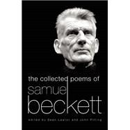 The Collected Poems of Samuel Beckett by Beckett, Samuel; Lawlor, Seán; Pilling, John, 9780802123084