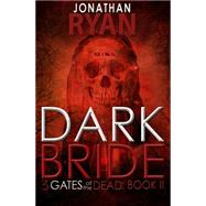 Dark Bride by Ryan, Jonathan, 9781497663084