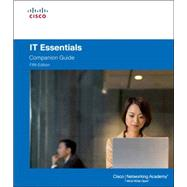 IT Essentials by Cisco Networking Academy, 9781587133084