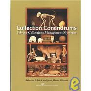 Collection Conundrums : Solving Collections Management Mysteries