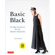 Basic Black: 26 Edgy Essentials for the Modern Wardrobe: Includes 26 Patterns by Watanabe, Sato, 9784805313084