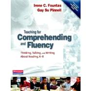 Teaching for Comprehending and Fluency : Thinking, Talking, and Writing about Reading, K-8 by Fountas, Irene C., 9780325003085