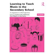 Learning to Teach Music in the Secondary School: A Companion to School Experience by Cooke; Carolyn, 9780415713085