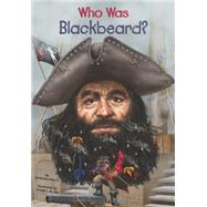 Who Was Blackbeard? by Buckley, James, Jr.; Qiu, Joseph J. M., 9780448483085