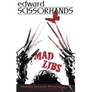 Edward Scissorhands Mad Libs by Matheis, Mickie, 9780843183085