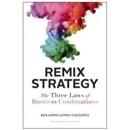 Remix Strategy by Gomes-Casseres, Benjamin, 9781422163085