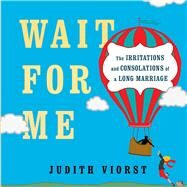 Wait for Me by Viorst, Judith; Campbell, Stephen, 9781476793085