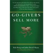 Go-Givers Sell More by Burg, Bob; Mann, John David, 9781591843085