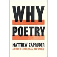 Why Poetry by Zapruder, Matthew, 9780062343086