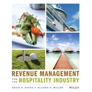 Revenue Management for the Hospitality Industry by David K. Hayes (Lansing, Michigan); Allisha Miller, 9780470393086