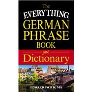 The Everything German Phrase Book and Dictionary by Swick, Edward, 9781440593086