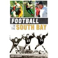 Football in the South Bay by Lechman, Don, 9781626193086