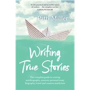 Writing True Stories by Miller, Patti, 9781760293086