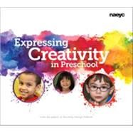 Expressing Creativity in Preschool by The Editors of Teaching Young Children, 9781938113086