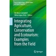 Integrating Agriculture, Conservation and Ecotourism: Examples from the Field : Examples from the Field by Campbell, W. Bruce; Lopez Ortiz, Silvia, 9789400713086