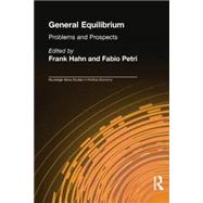 General Equilibrium: Problems and Prospects by Hahn; Frank, 9780415863087