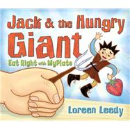 Jack & the Hungry Giant Eat Right With Myplate by Leedy, Loreen, 9780823433087