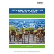 Sustainable Urban Agriculture and Food Planning by Roggema; Rob, 9781138183087