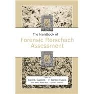 The Handbook of Forensic Rorschach Assessment by Gacono,Carl B., 9781138873087